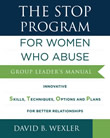The STOP Program For Women Who Abuse - by David B. Wexler
